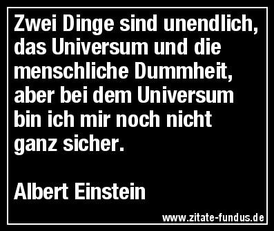 Unendliche Dummheit Albert Einstein Zitat